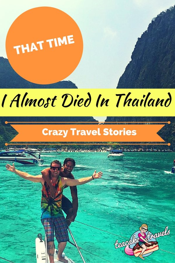 That Time I Almost Died In Thailand