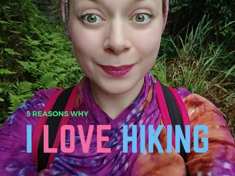 5 reasons why I love hiking