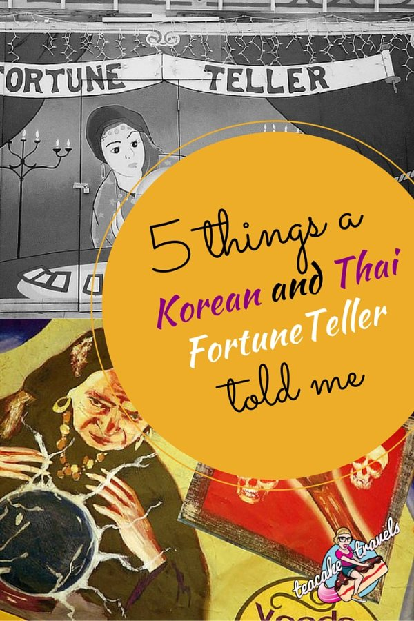5 Things A Korean Fortune and Thai Teller Told Me