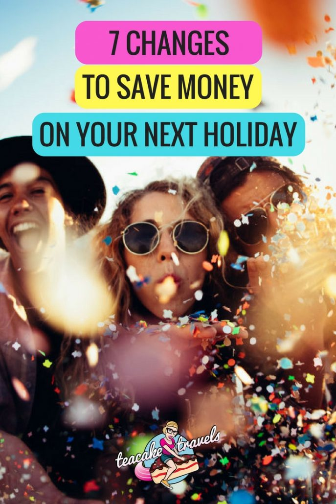 7 Changes you can make to save money on holidays
