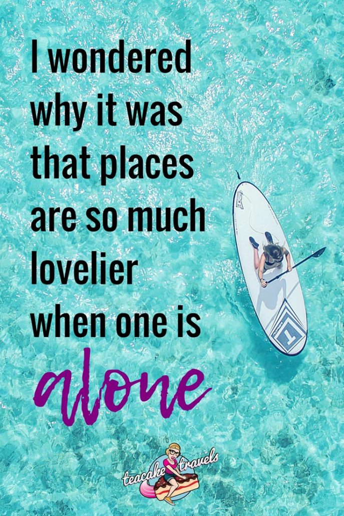 "Inspirational solo female travel quotes about traveling alone: ""I wondered why it was that places are so much lovelier when one is alone"" - Daphne Du Maurier"