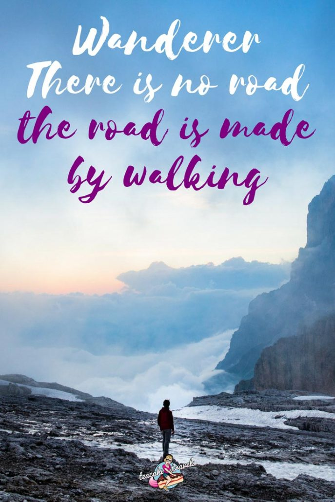 "Inspirational Solo Female Travel Quotes by Women on adventure. strength and being kickass: ""Wanderer, there is no road, the road is made by walking"" - Martha Barron Barrett"