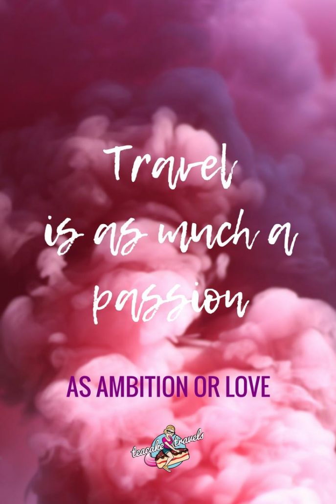 "Inspirational travel quotes about life and love: ""Travel is as much a passion as ambition or love"" - Letitia Elizabeth Landon"