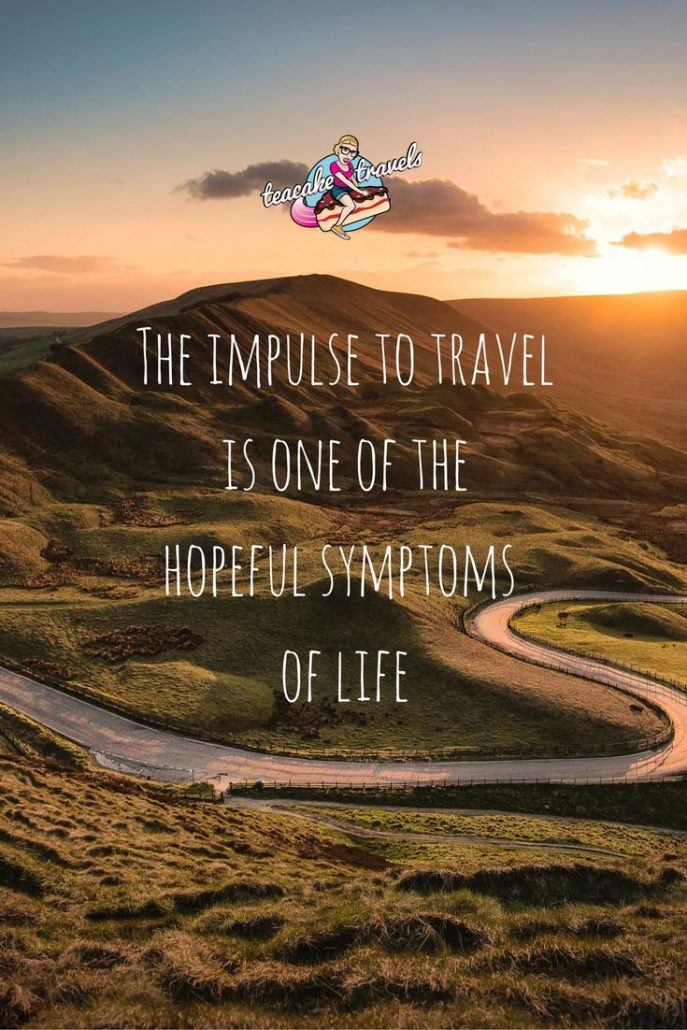 "Inspirational travel quotes about life and love: ""The impulse to travel is one of the hopeful symptoms of life"" - Agnes Repplier"