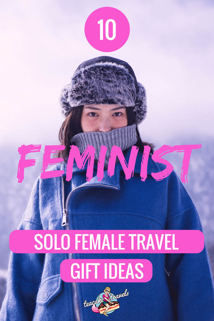 Useful Travel Gifts for Feminist AF Travelers