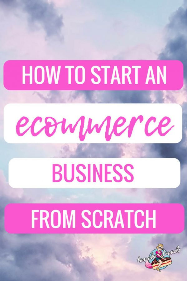 How to start an e commerce business from scratch