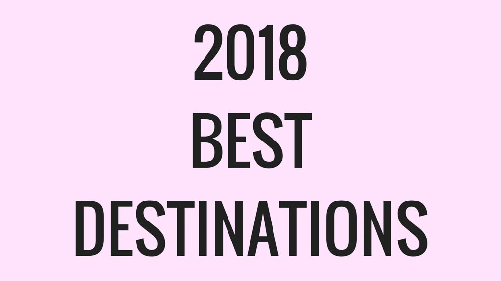 2018 best destinations