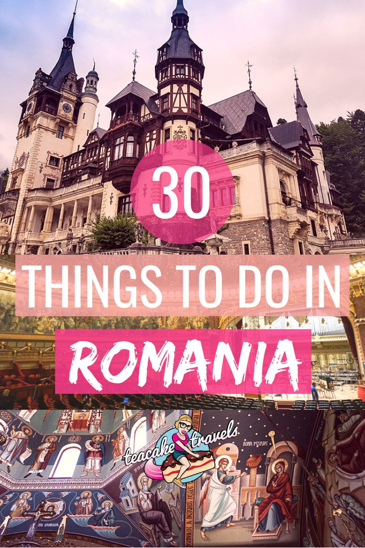 30 Things To Do in Romania