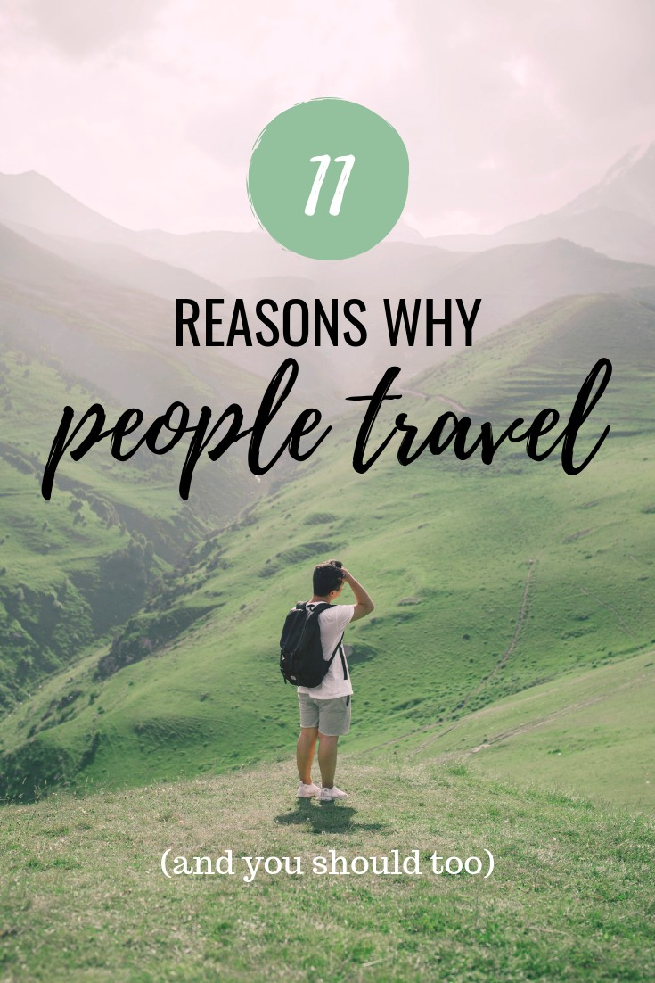 Reasons why people travel and love to travel