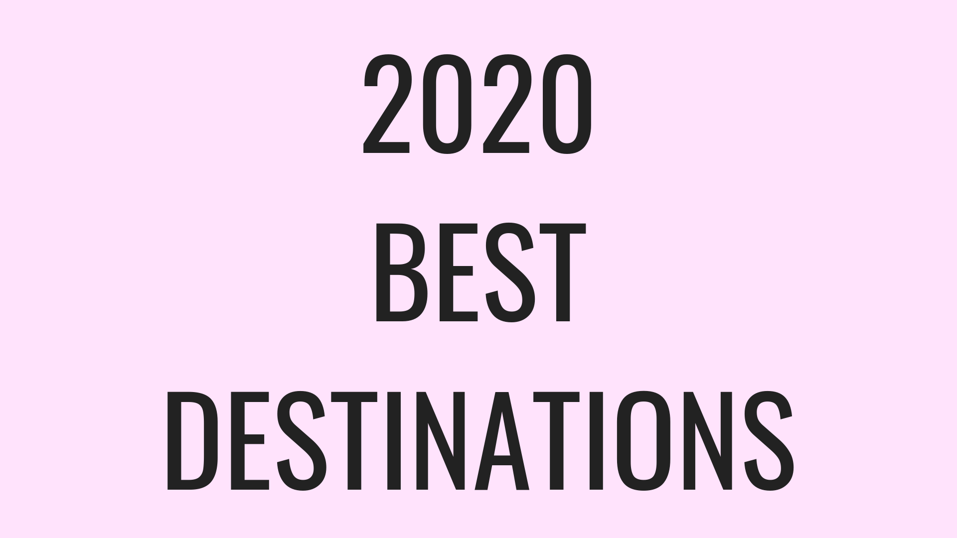 2020 Best Solo Female Travel Destinations