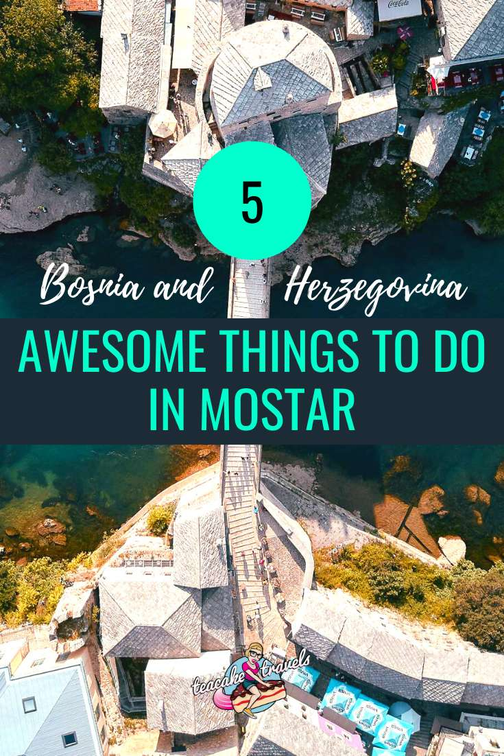 5 Awesome Things to do in Mostar